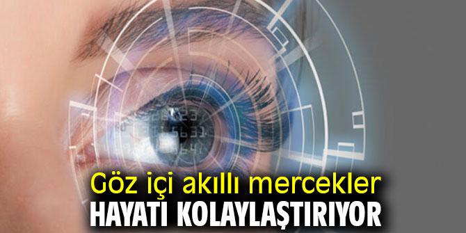 Dikkat! Göz içi akıllı mercekler hayatı kolaylaştırıyor