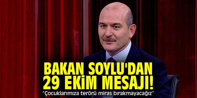 """Bakan Soylu'dan 29 Ekim mesajı! """"Çocuklarımıza terörü miras bırakmayacağız"""""""