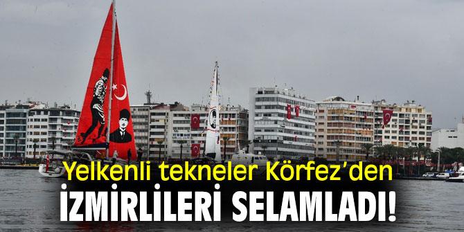 Yelkenli tekneler Körfez'den İzmirlileri selamladı!