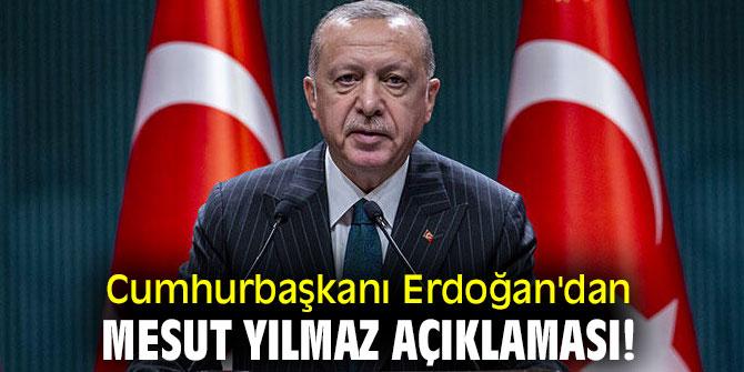Cumhurbaşkanı Erdoğan'dan Mesut Yılmaz açıklaması!