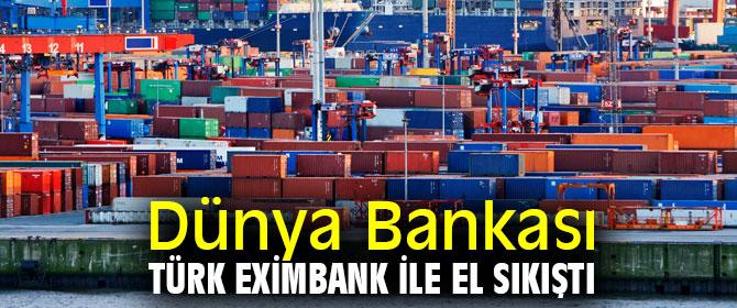 Dünya Bankası'ndan Türk ihracatçısına kredi desteği