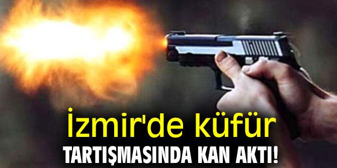 İzmir'de küfür tartışmasında kan aktı!