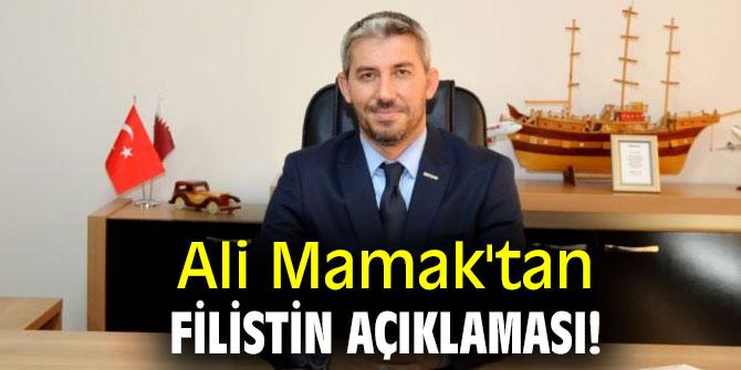 Ali Mamak'tan Filistin açıklaması!