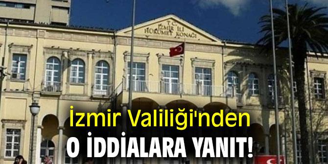İzmir Valiliği'nden flaş açıklama!