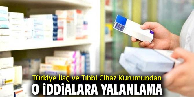 Türkiye İlaç ve Tıbbi Cihaz Kurumundan o iddialara yalanlama