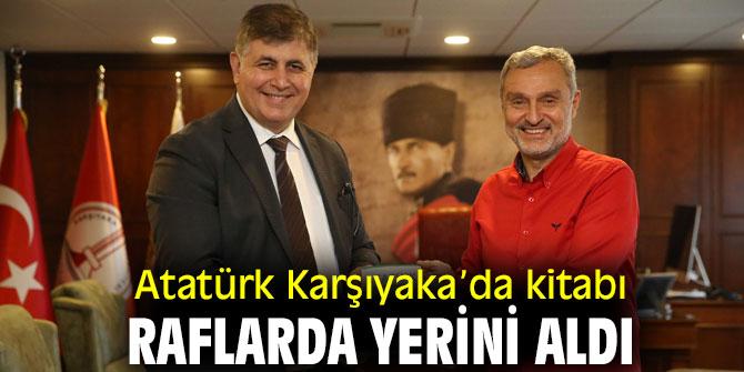 Atatürk Karşıyaka'da kitabı raflarda yerini aldı