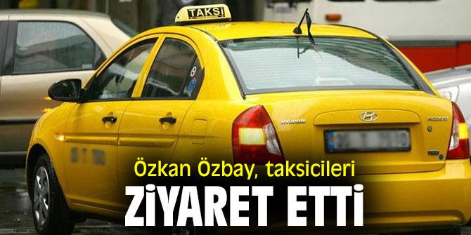 Özkan Özbay, taksicileri ziyaret etti!