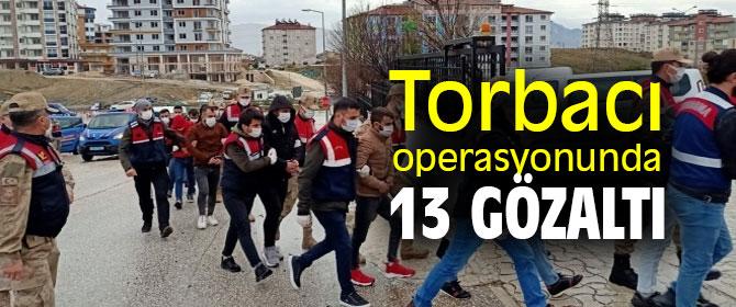 Torbacı operasyonunda 13 gözaltı