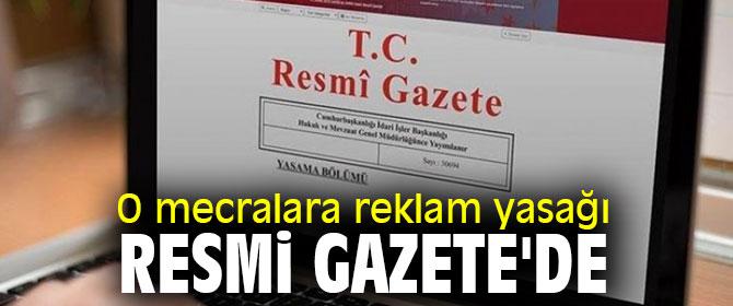 O mecralara reklam yasağı Resmi Gazete'de