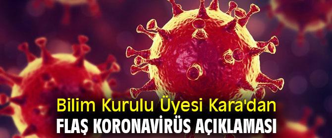 Bilim Kurulu Üyesi Kara'dan flaş koronavirüs açıklaması