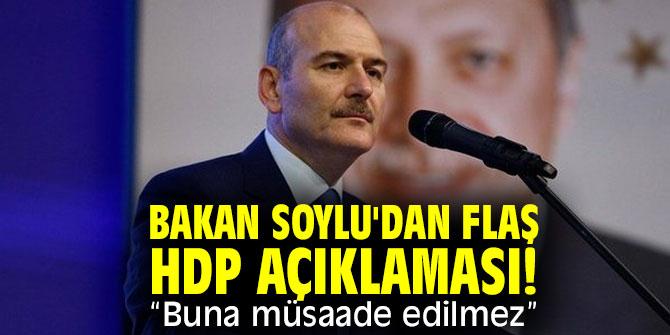 """Bakan Soylu'dan flaş HDP açıklaması! """"Buna müsaade edilmez"""""""