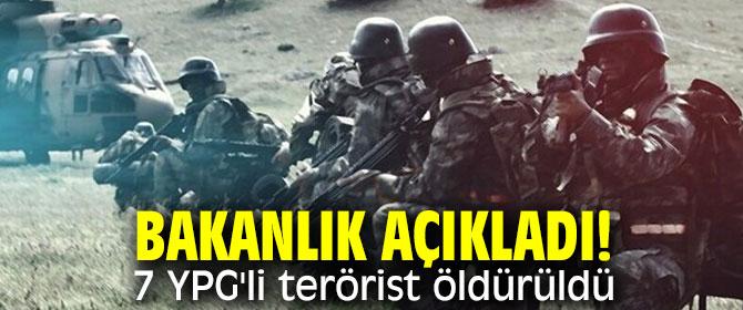 Bakanlık açıkladı! 7 YPG'li terörist öldürüldü