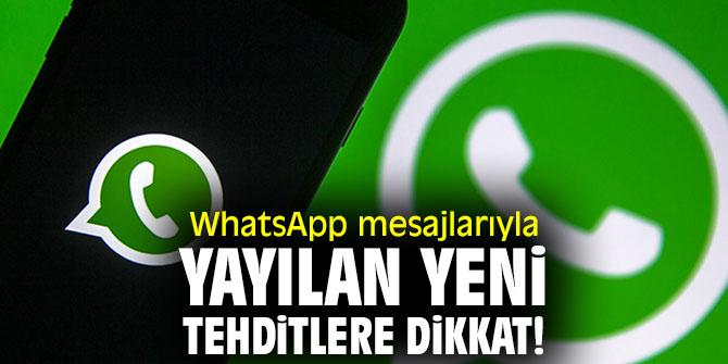 WhatsApp mesajlarıyla yayılan yeni tehditlere dikkat!