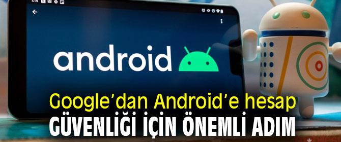 Android modellerinde hesap güvenliği için yeni özellik