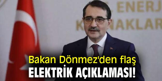 Bakan Dönmez'den flaş elektrik açıklaması!