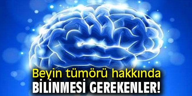 Beyin tümörü hakkında bilinmesi gerekenler!