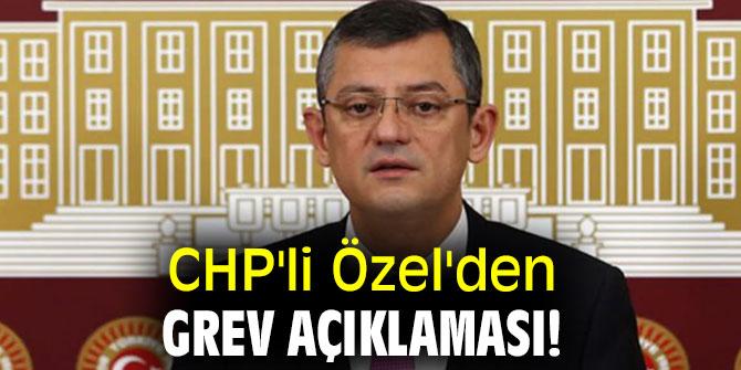 CHP'li Özel'den grev açıklaması!