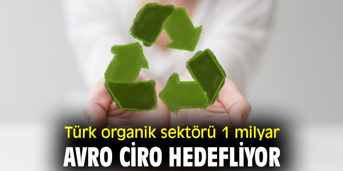 Türk organik sektörü 1 milyar Avro ciro hedefliyor
