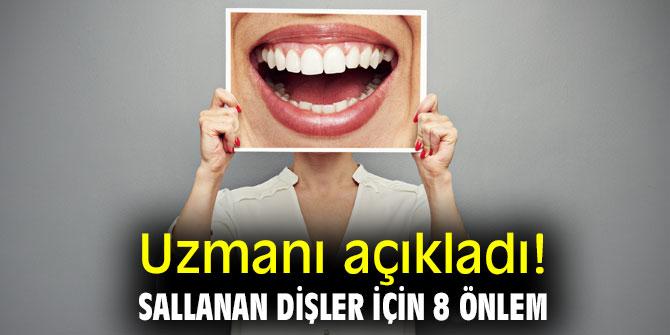 Uzmanı açıkladı! Sallanan Dişler İçin 8 Önlem