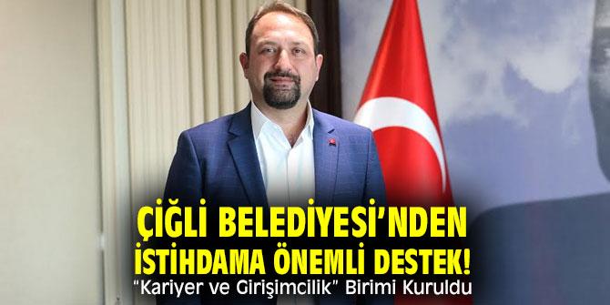 """Çiğli Belediyesi'nden İstihdama Önemli Destek! """"Kariyer ve Girişimcilik"""" Birimi Kuruldu"""