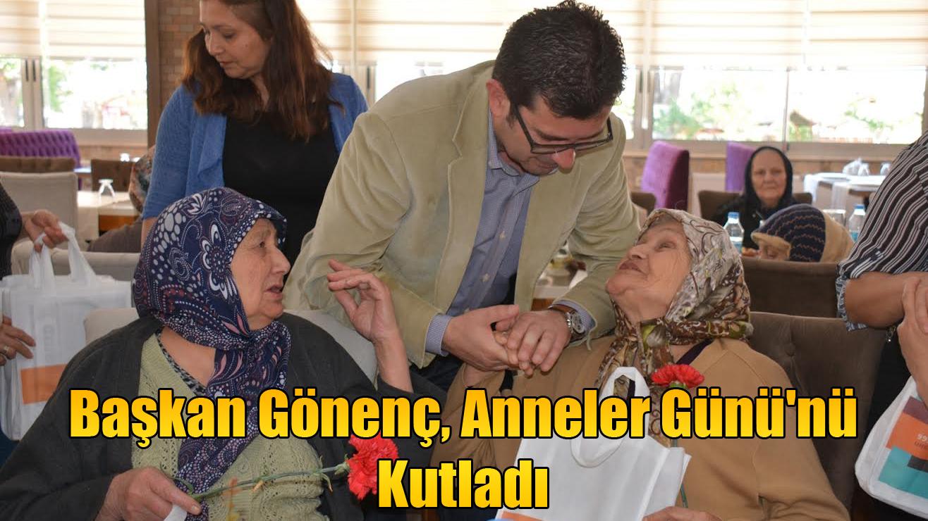 Başkan Gönenç, Anneler Günü'nü Kutladı