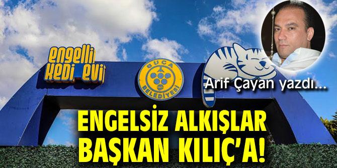 ENGELSİZ ALKIŞLAR BAŞKAN KILIÇ'A!