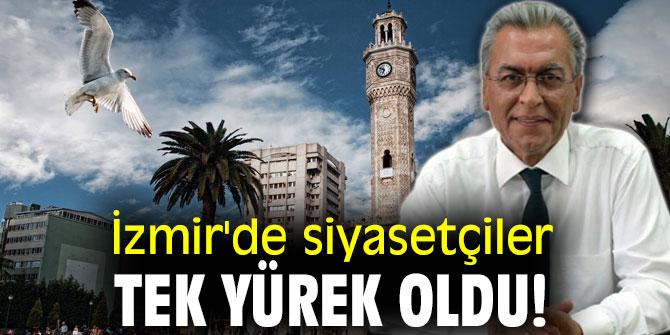 İzmir'de siyasetçiler tek yürek oldu!