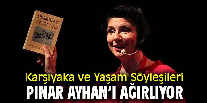 Karşıyaka ve Yaşam Söyleşileri Pınar Ayhan'ı ağırlıyor