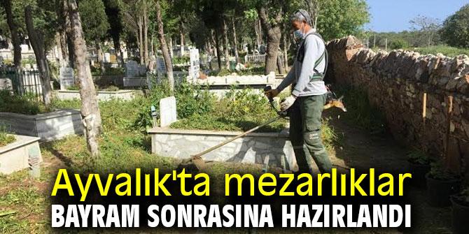 Ayvalık'ta mezarlıklar bayram sonrasına hazırlandı