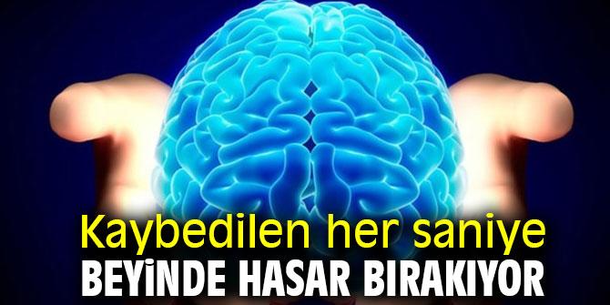 Kaybedilen her saniye beyinde hasar bırakıyor