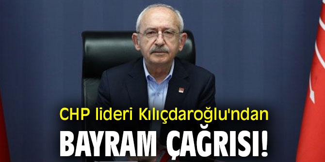 CHP lideri Kılıçdaroğlu'ndan bayram çağrısı!