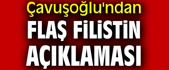 Mevlüt Çavuşoğlu'ndan flaş Filistin açıklaması