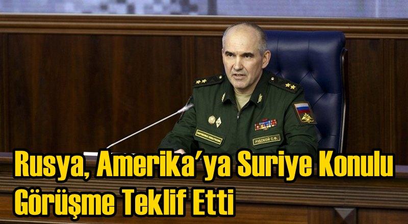 Rusya Amerika'ya Suriye Konulu Görüşme Teklif Etti