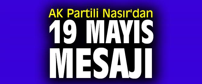 AK Partili Nasır'dan 19 Mayıs mesajı