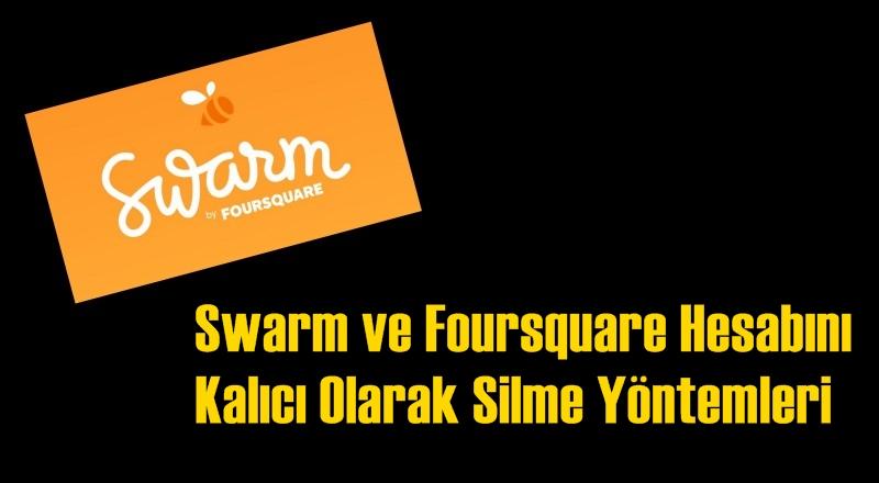 Swarm ve Foursquare Hesabını Kalıcı Olarak Silme Yöntemleri