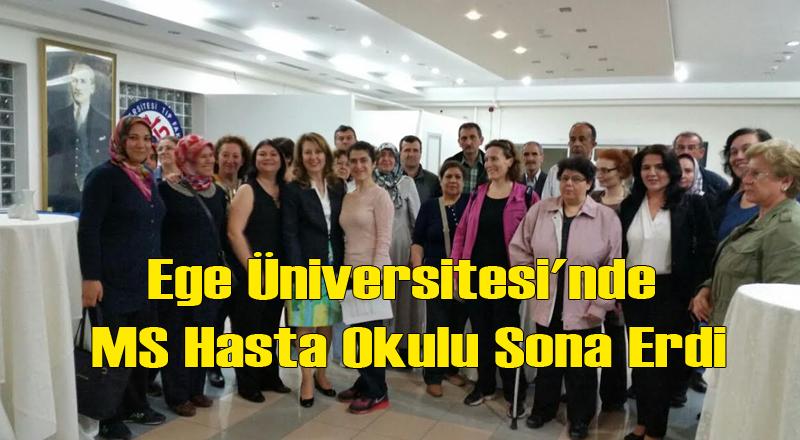 Ege Üniversitesi'nde MS Hasta Okulu Sona Erdi