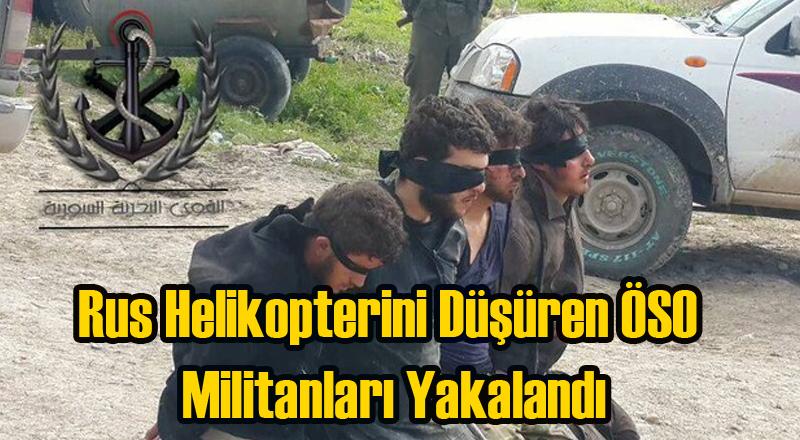 Rus Helikopterini Düşüren ÖSO Militanları Yakalandı