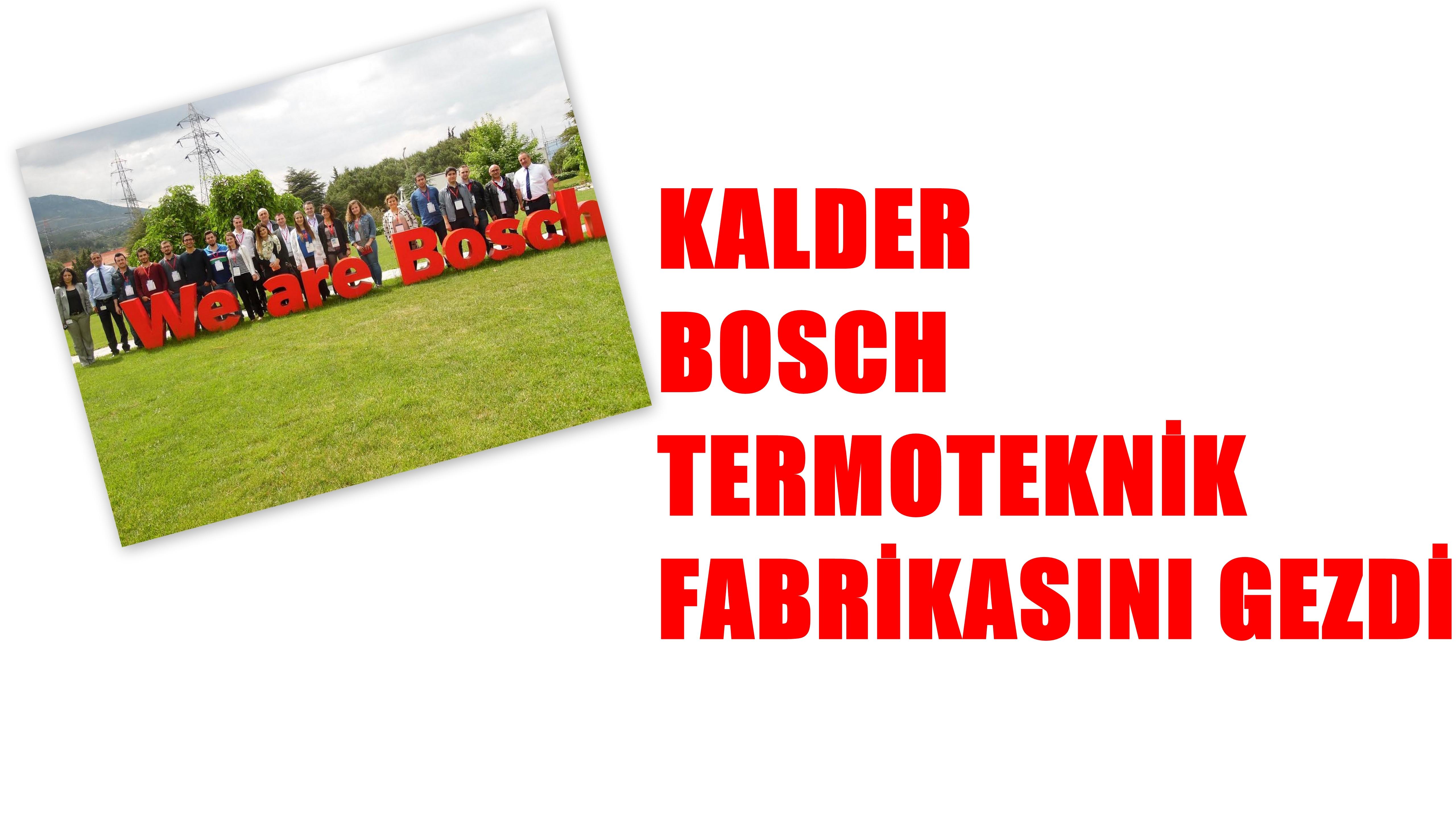 KalDer, Bosch Termoteknik Fabrikasını Gezdi,
