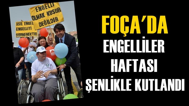 Foça'da Engelliler Haftası Şenlikle Kutlandı