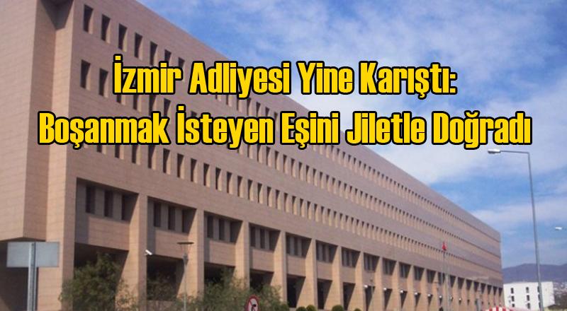 İzmir Adliyesi'nde Vahşet: Boşanmak İsteyen Eşini Jiletle Doğradı