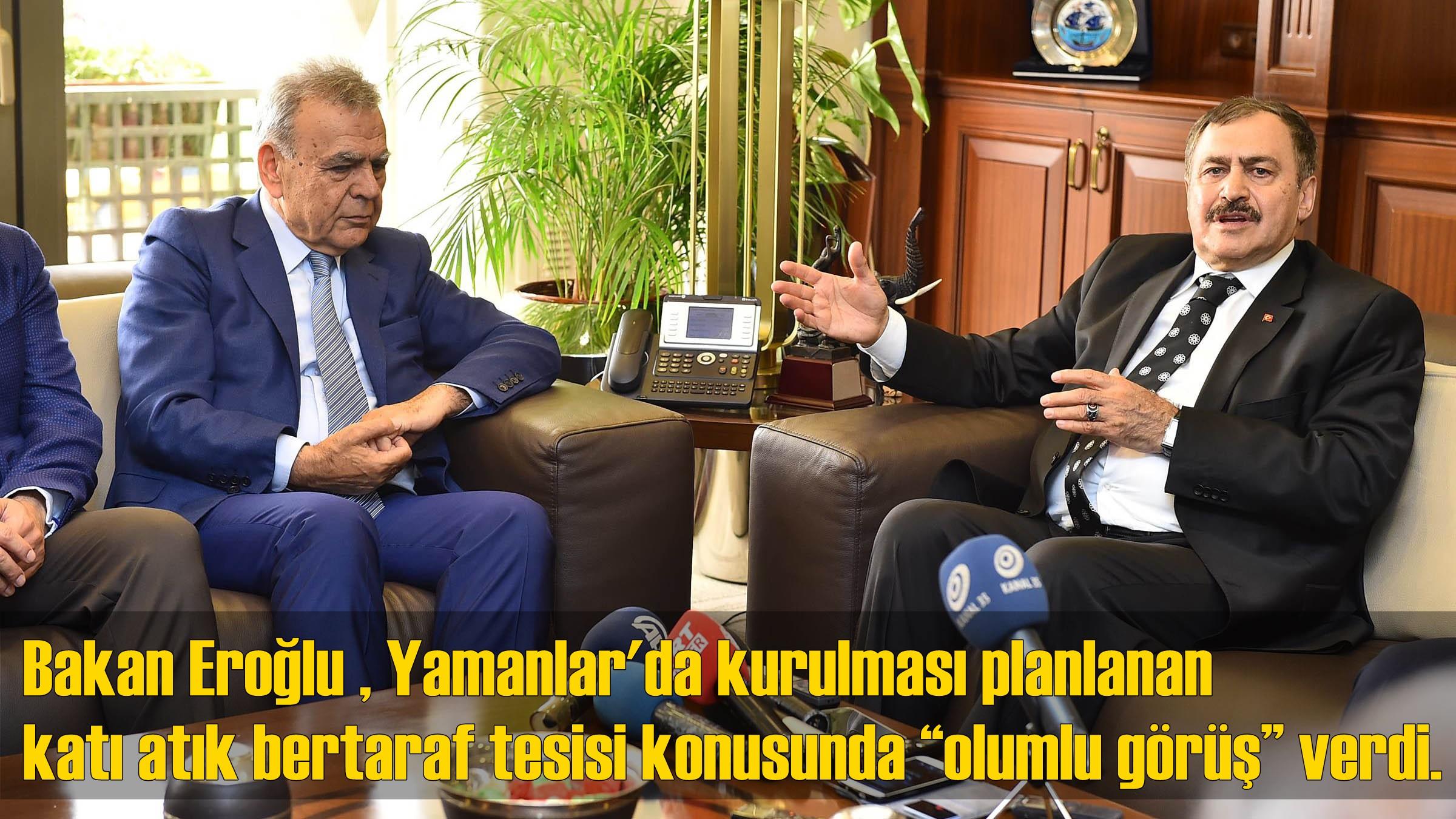 Bakan Eroğlu , Başkan Kocaoğlu'nu Ziyaret Etti