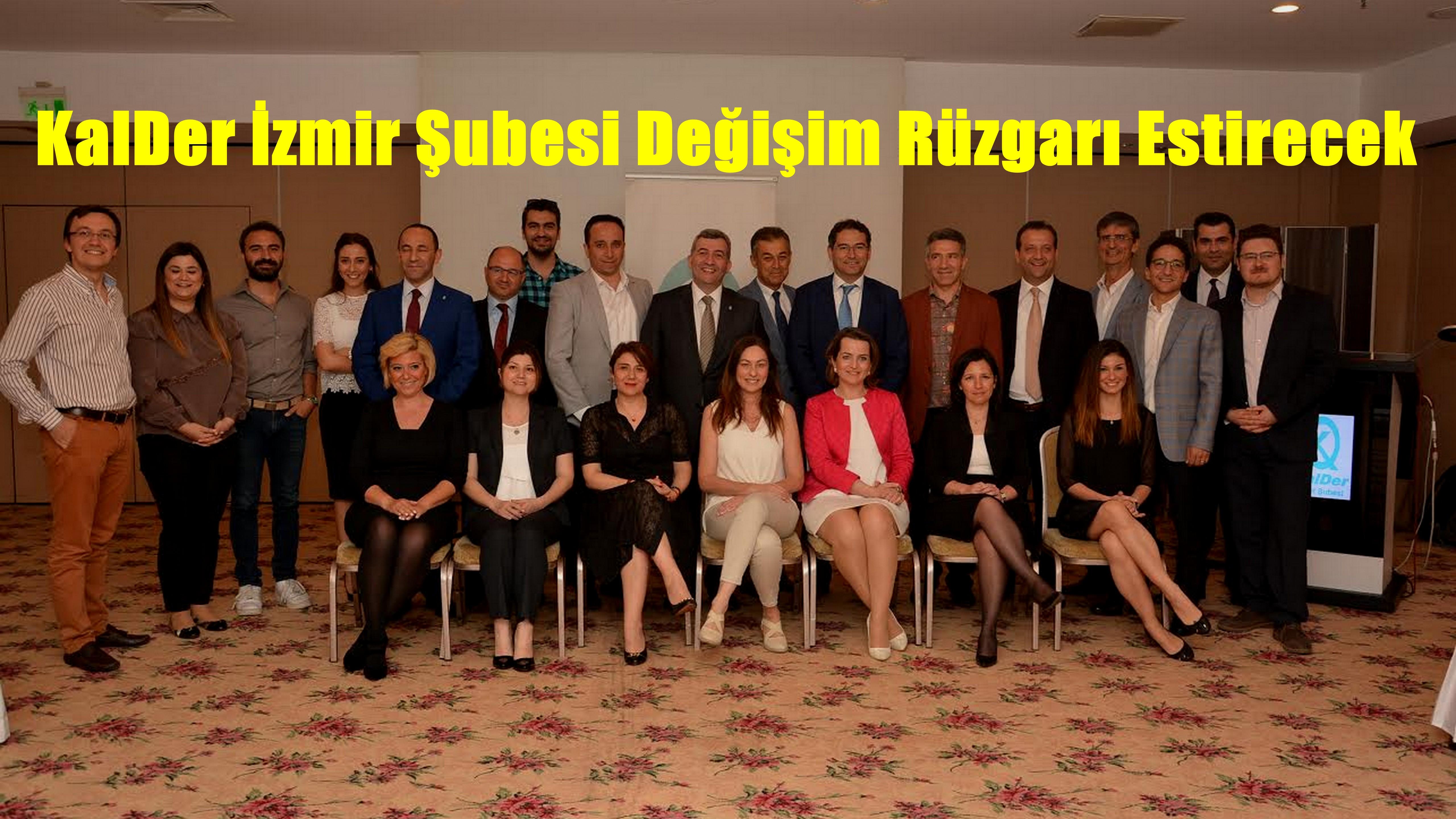 KalDer İzmir Şubesi Değişim Rüzgarı Estirecek