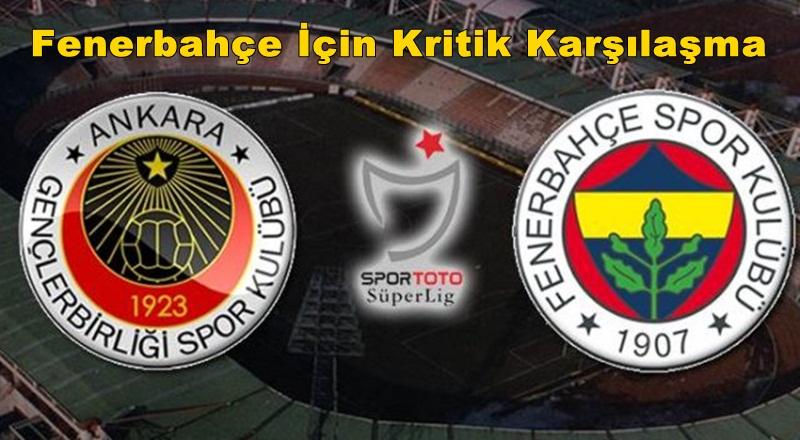 Fenerbahçe Gençlerbirliği Karşısında Önde