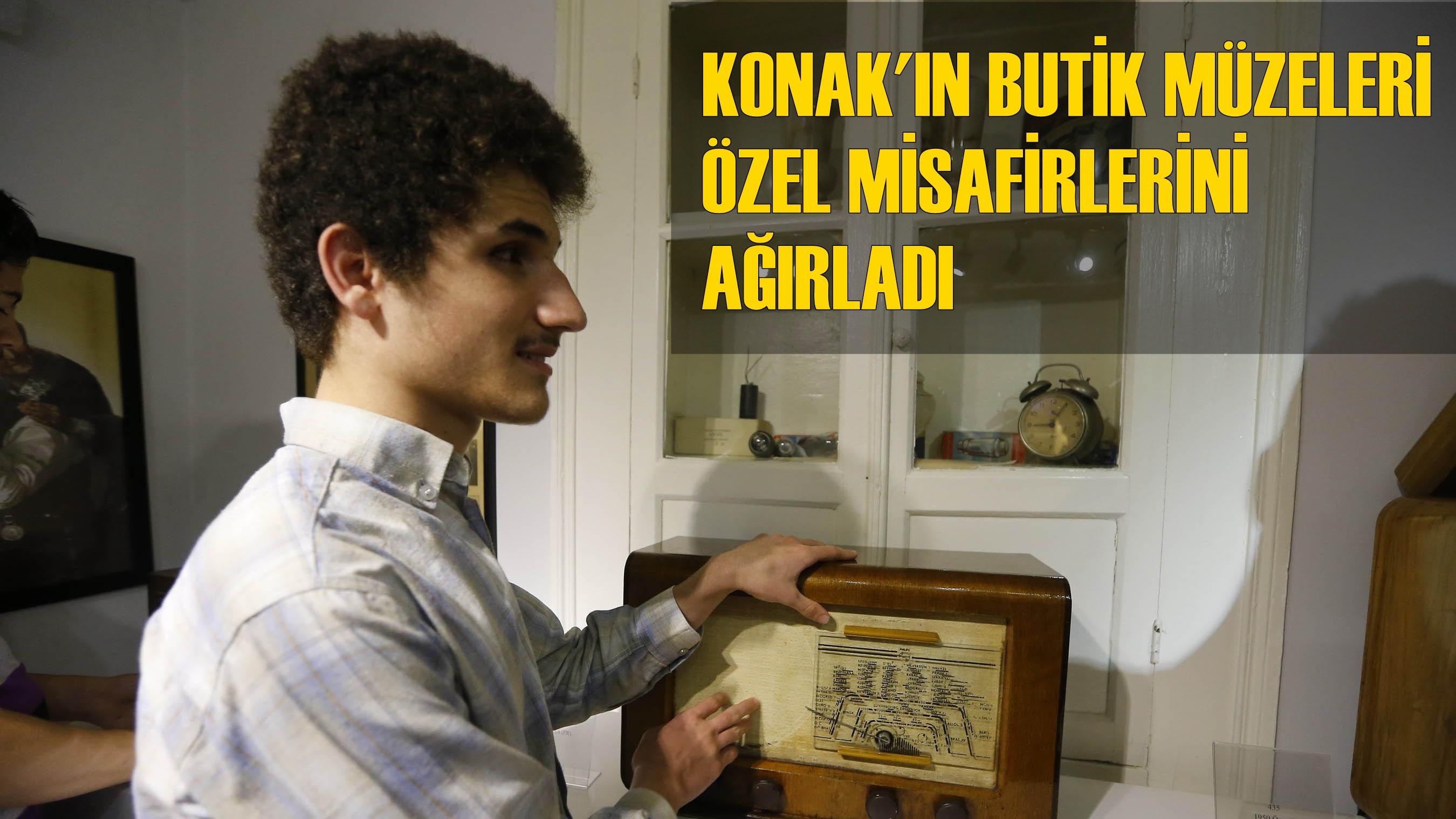 Konak'ın Butik Müzeleri Özel Misafirlerini Ağırladı