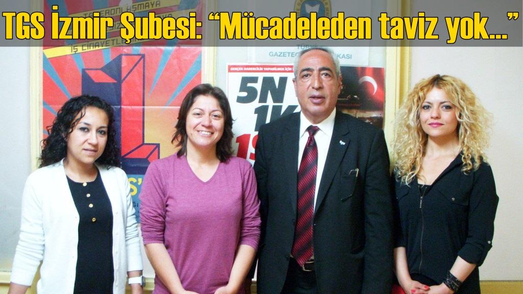 TGS İzmir Şubesi: ''Mücadeleden taviz yok…''