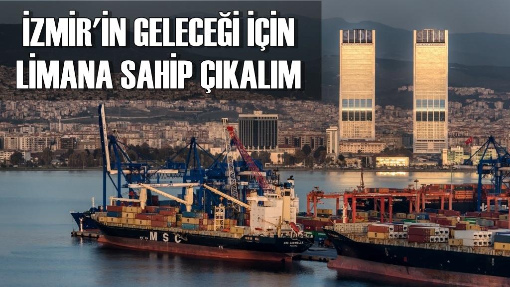 İzmir'in Geleceği İçin Limana Sahip Çıkalım
