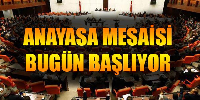 Her madde 3 saat oylanacak! Anayasa mesaisi bugün başlıyor