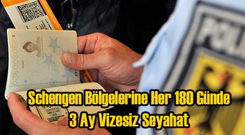 Schengen Bölgelerine Vizesiz Seyahat 180 Günde 90 Gün Olacak