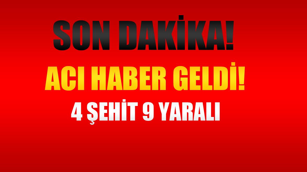 Son Dakika Bomba Patladı: 4 şehit, 9 yaralı!!