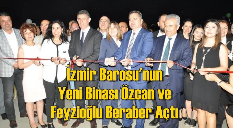 İzmir Barosu'nun Yeni Binası Özcan ve Feyzioğlu Beraber Açtı